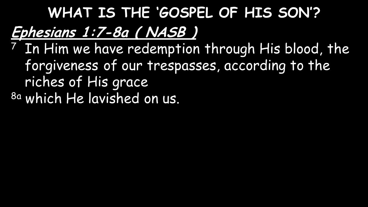 WHAT IS THE 'GOSPEL OF HIS SON'