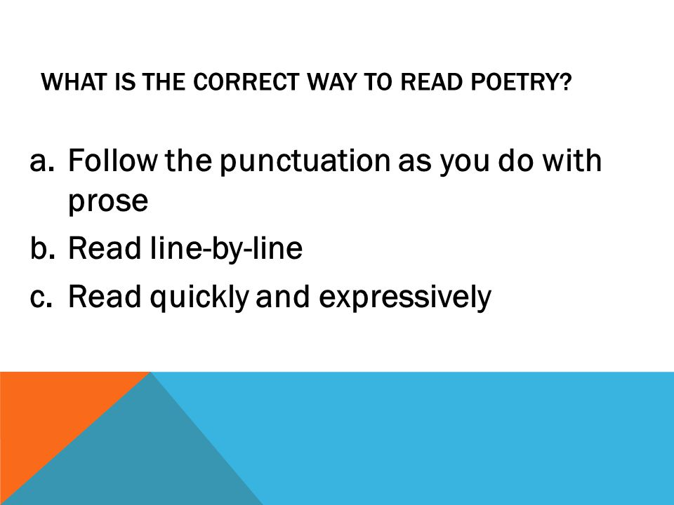 What is the correct way to read poetry