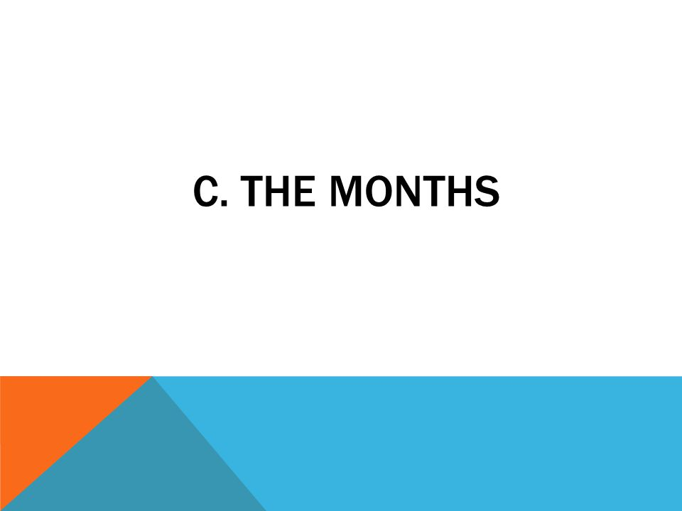 c. The months