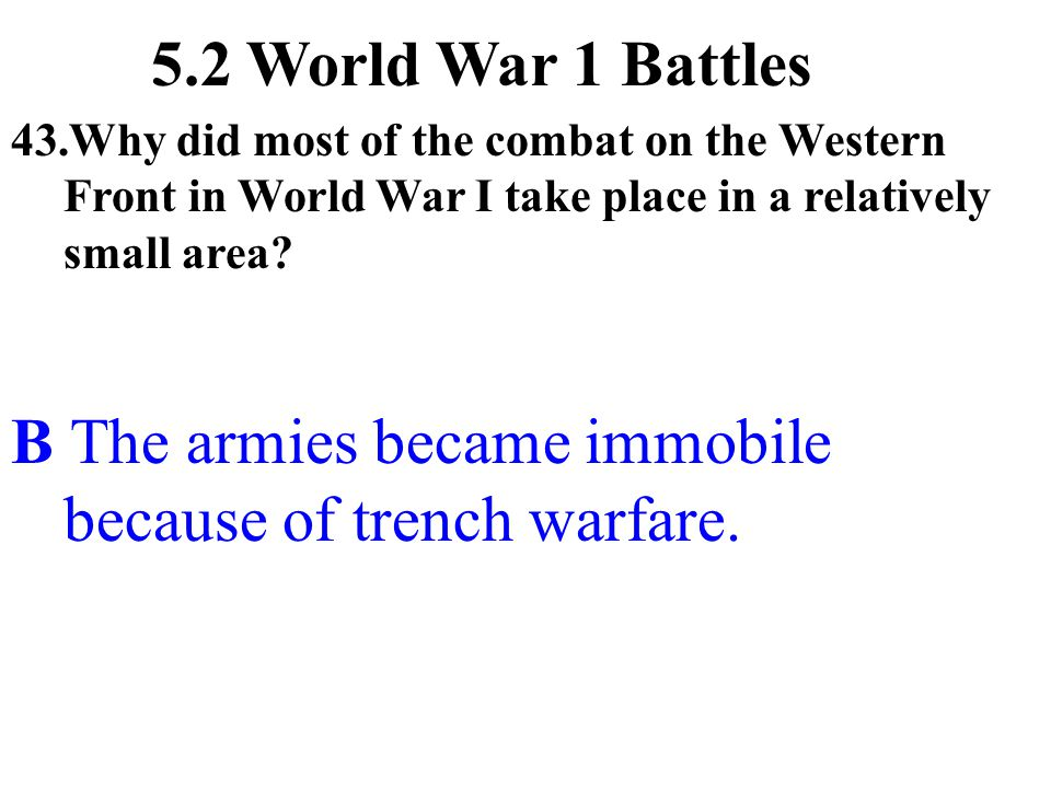 B The armies became immobile because of trench warfare.
