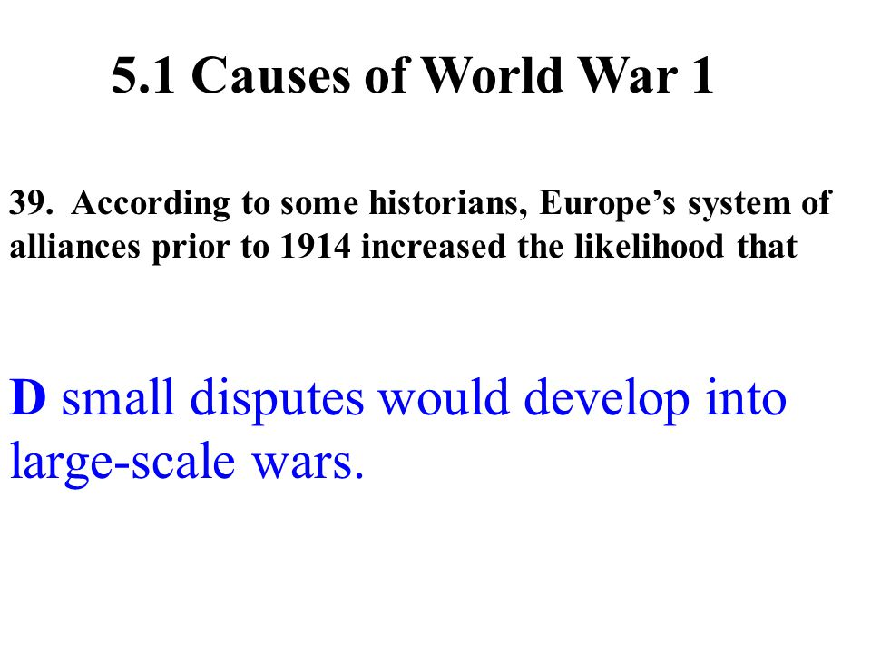 D small disputes would develop into large-scale wars.