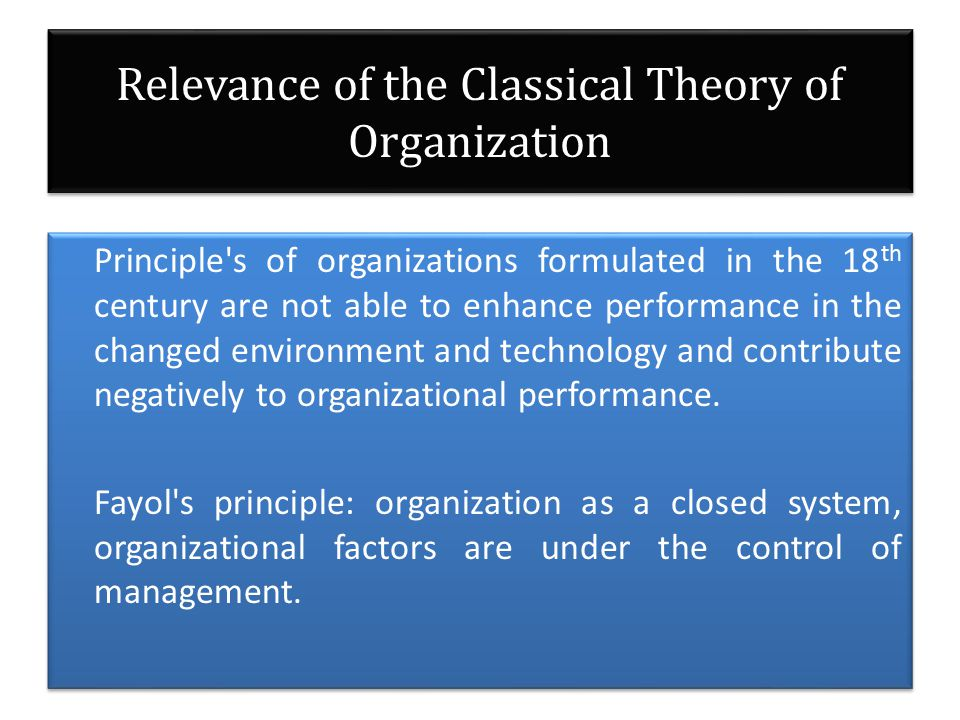 Relevance of the Classical Theory of Organization