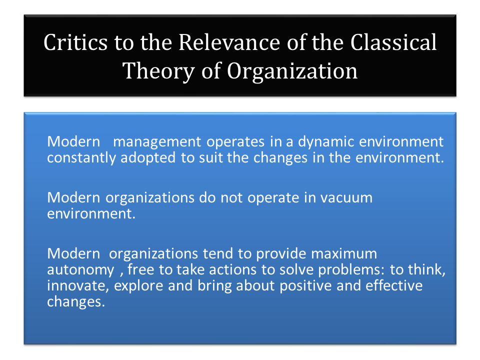 Critics to the Relevance of the Classical Theory of Organization