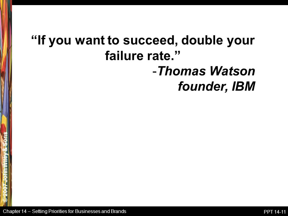 If you want to succeed, double your failure rate.
