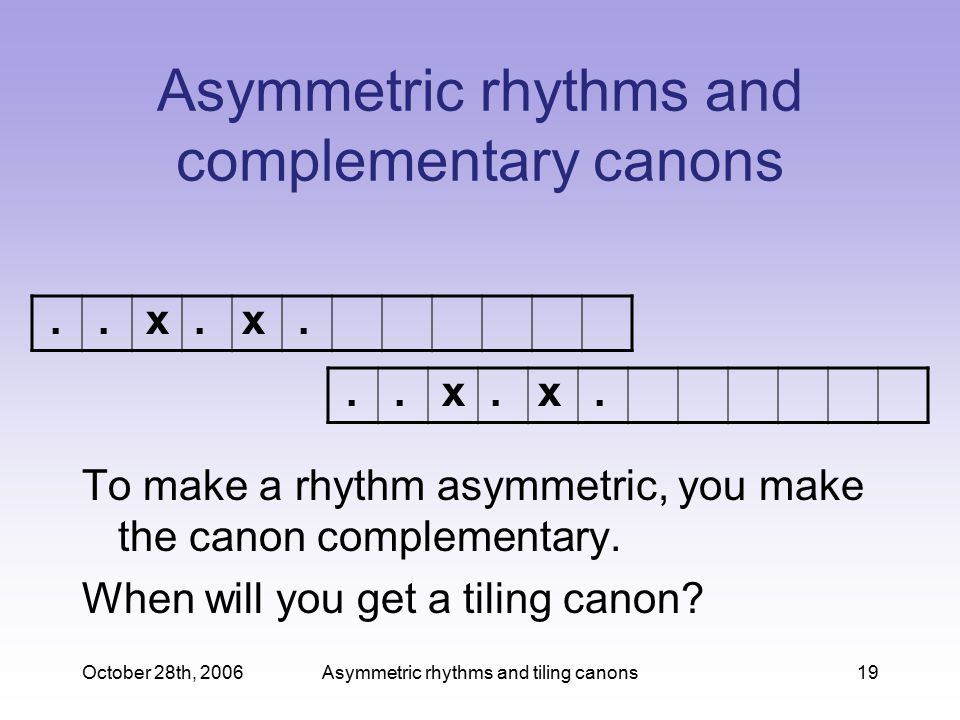 Asymmetric rhythms and complementary canons