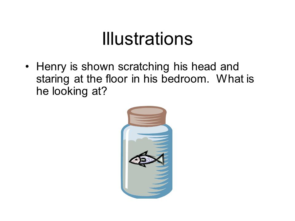 Illustrations Henry is shown scratching his head and staring at the floor in his bedroom.