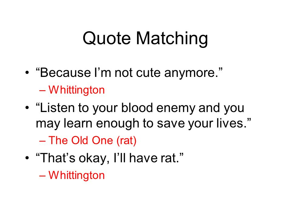 Quote Matching Because I'm not cute anymore.