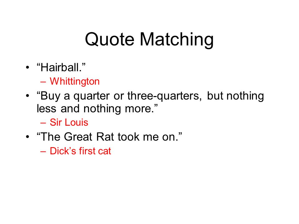 Quote Matching Hairball.
