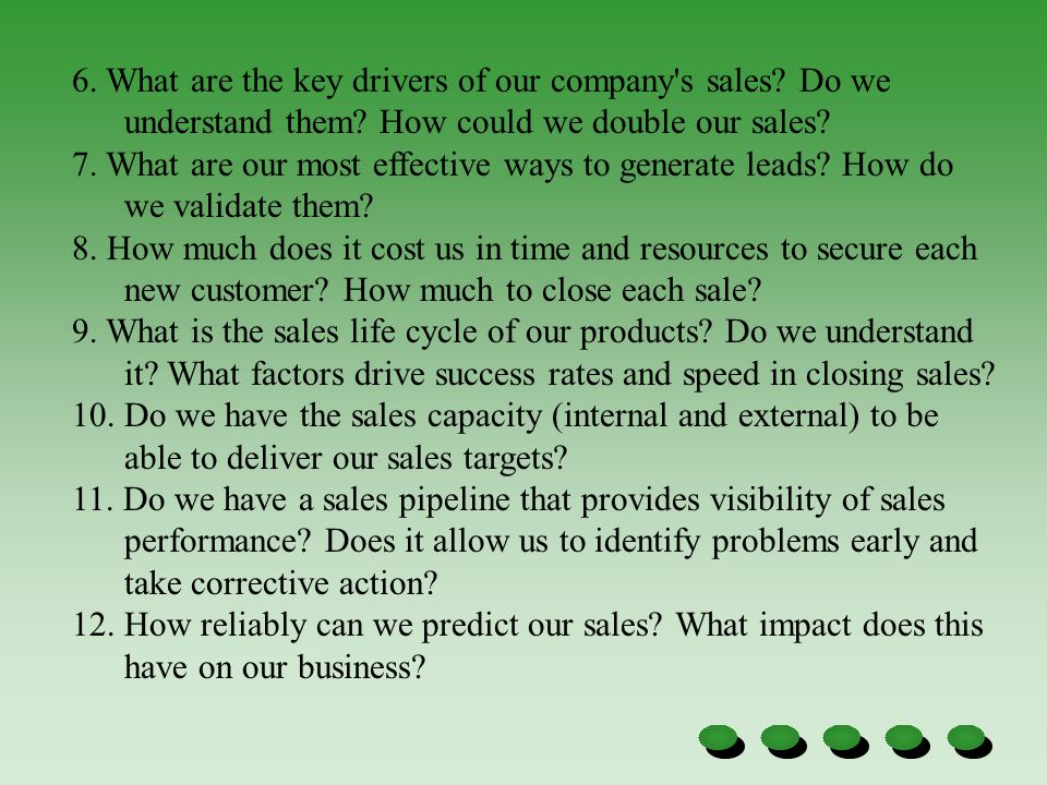 6. What are the key drivers of our company s sales