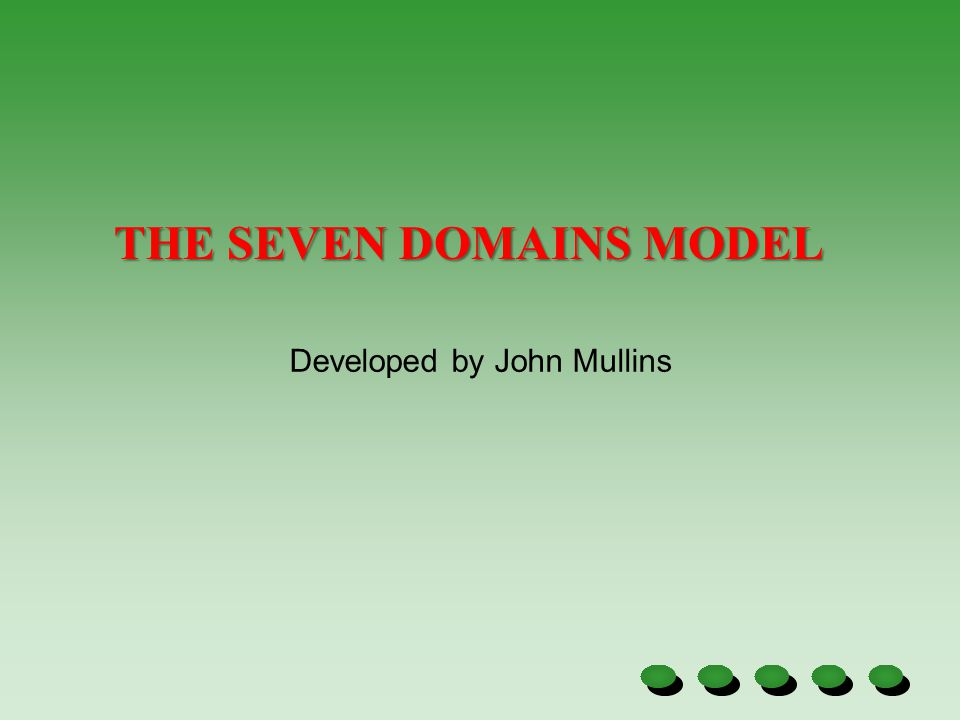 THE SEVEN DOMAINS MODEL