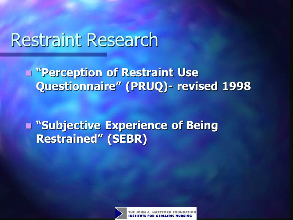 Restraint Research Perception of Restraint Use Questionnaire (PRUQ)- revised 1998. Subjective Experience of Being Restrained (SEBR)
