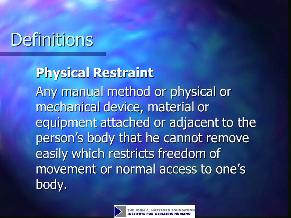 Definitions Physical Restraint