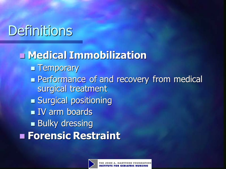 Definitions Medical Immobilization Forensic Restraint Temporary