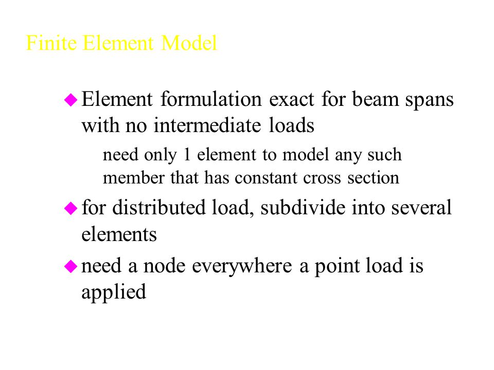 Element formulation exact for beam spans with no intermediate loads