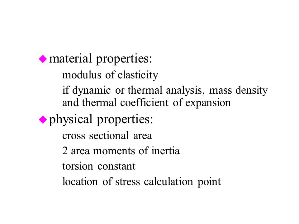 material properties: physical properties: modulus of elasticity