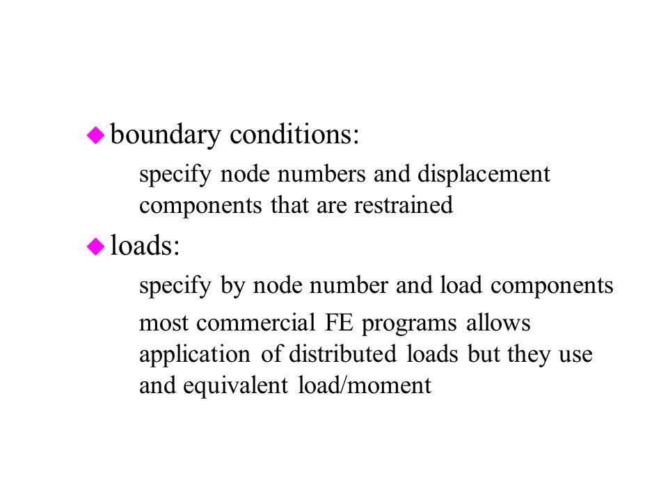 boundary conditions: loads: