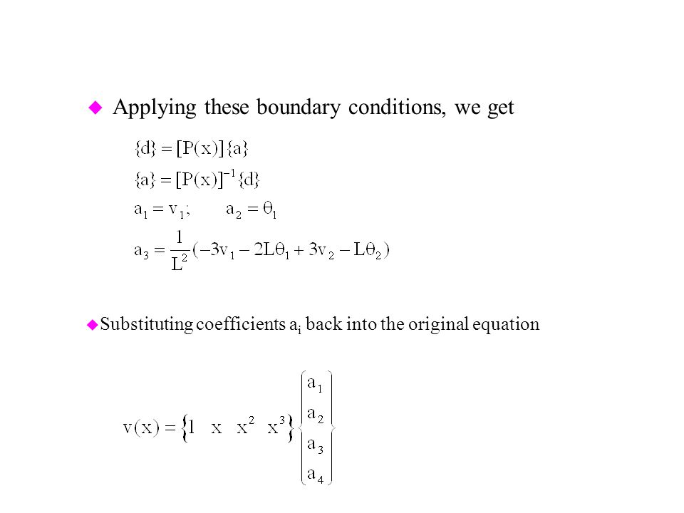 Applying these boundary conditions, we get