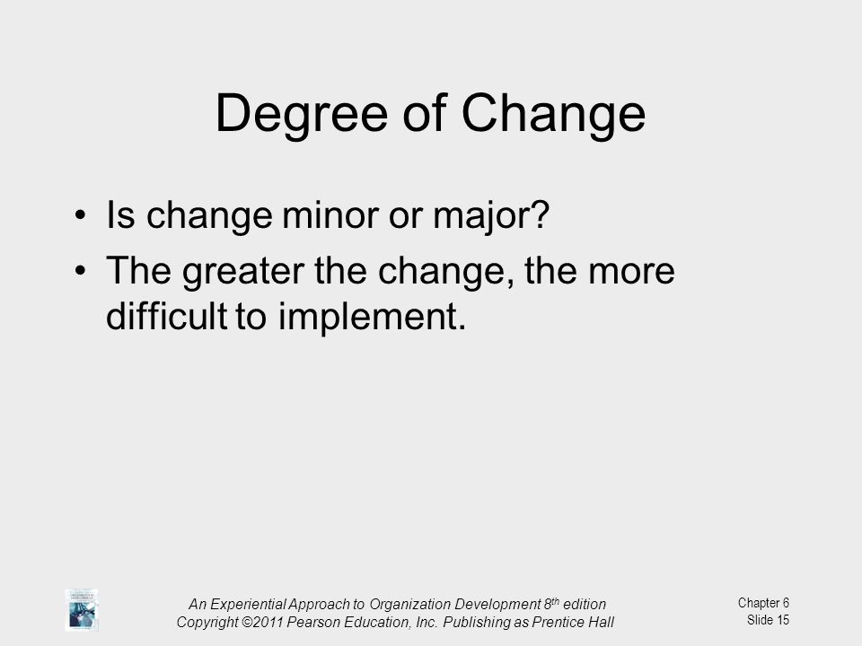 Degree of Change Is change minor or major