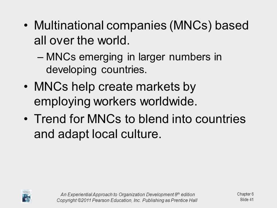 Multinational companies (MNCs) based all over the world.