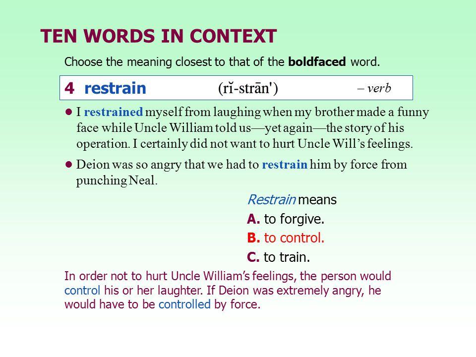 TEN WORDS IN CONTEXT 4 restrain – verb