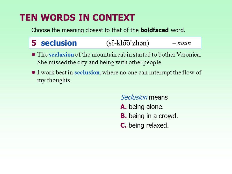 TEN WORDS IN CONTEXT 5 seclusion – noun