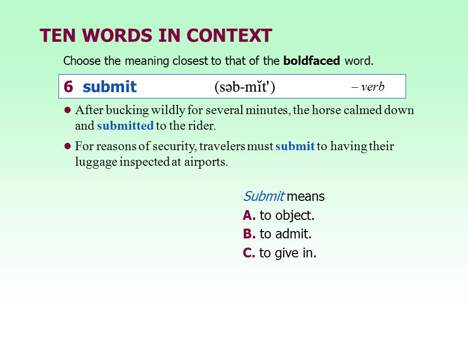 TEN WORDS IN CONTEXT 6 submit – verb