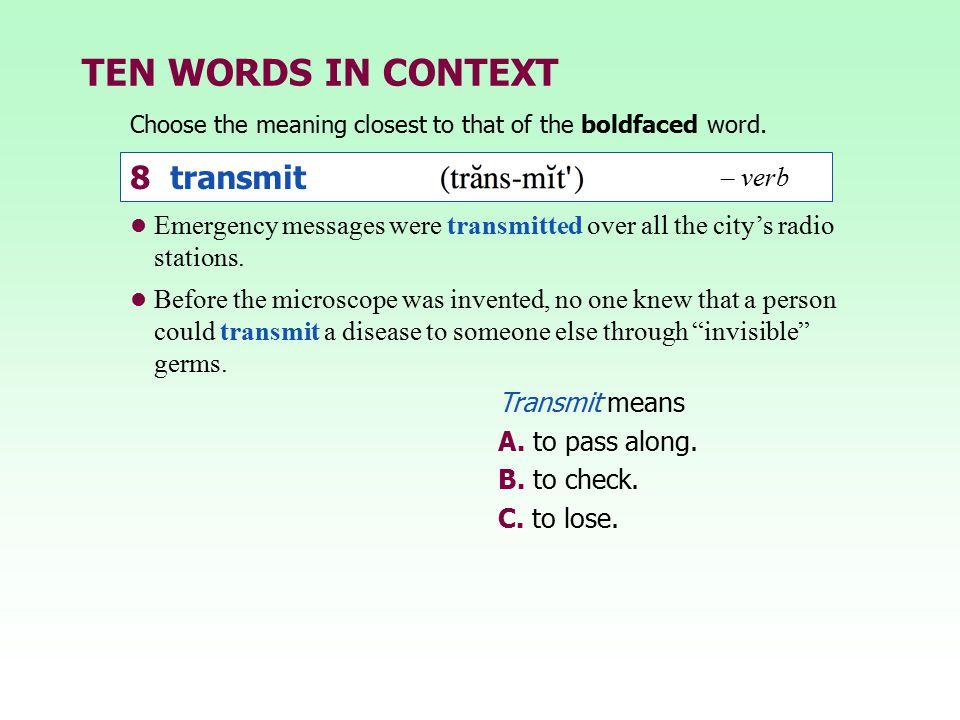 TEN WORDS IN CONTEXT 8 transmit – verb