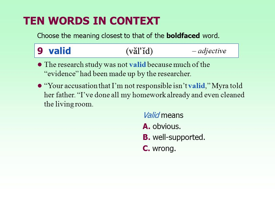 TEN WORDS IN CONTEXT 9 valid – adjective