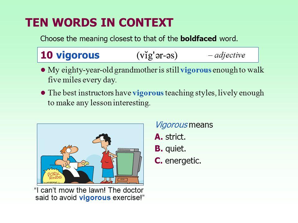 TEN WORDS IN CONTEXT 10 vigorous – adjective