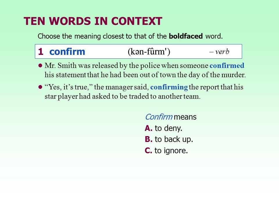 TEN WORDS IN CONTEXT 1 confirm – verb