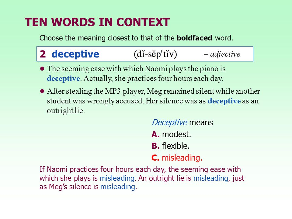 TEN WORDS IN CONTEXT 2 deceptive – adjective