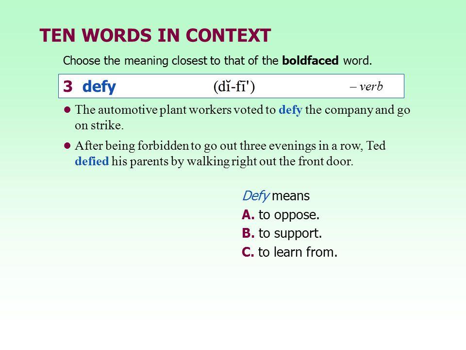TEN WORDS IN CONTEXT 3 defy – verb