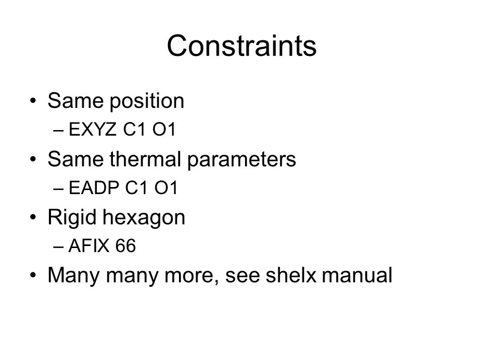Constraints Same position Same thermal parameters Rigid hexagon