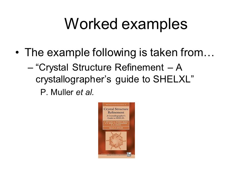 Worked examples The example following is taken from…