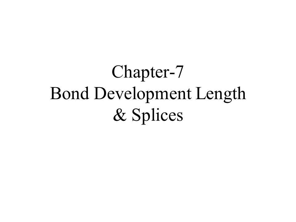 Chapter-7 Bond Development Length & Splices