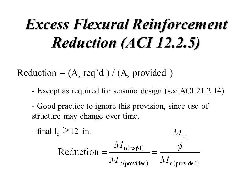 Excess Flexural Reinforcement Reduction (ACI 12.2.5)