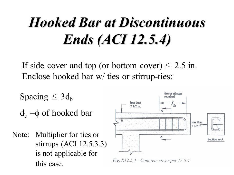 Hooked Bar at Discontinuous Ends (ACI 12.5.4)