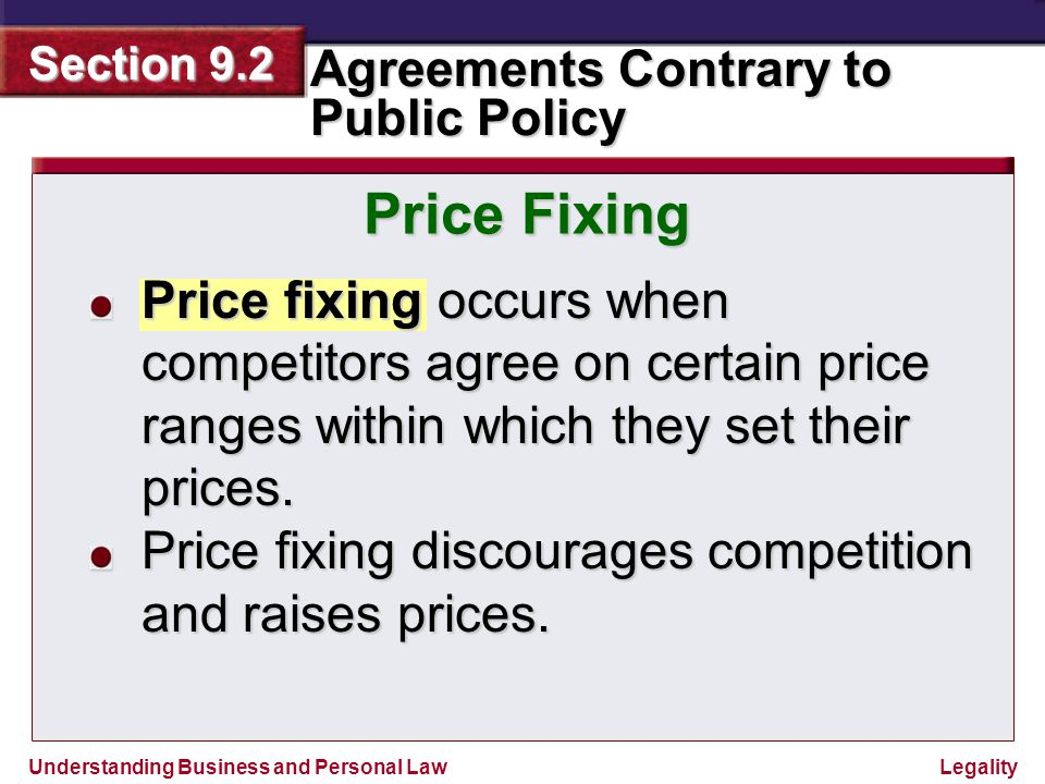 Price Fixing Price fixing occurs when competitors agree on certain price ranges within which they set their prices.