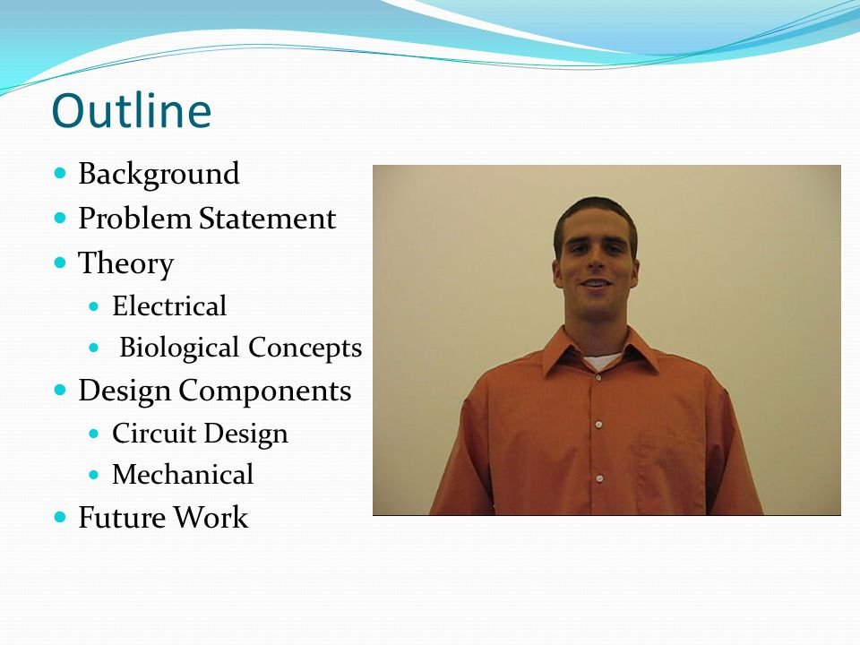 Outline Background Problem Statement Theory Design Components