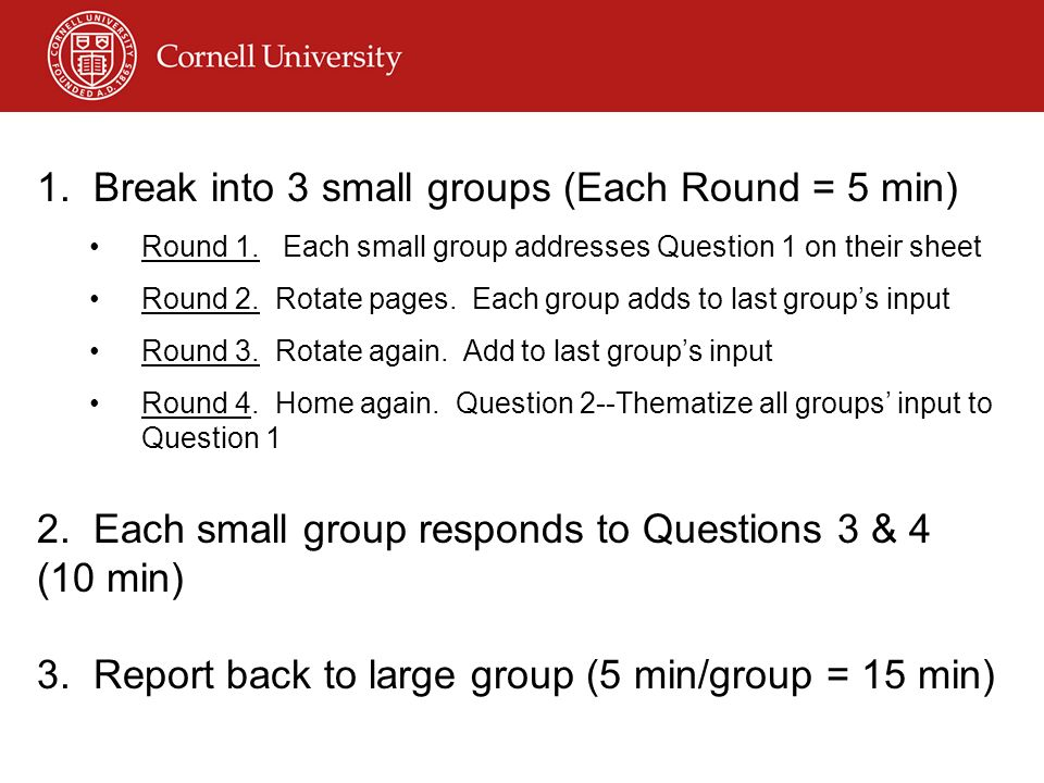 1. Break into 3 small groups (Each Round = 5 min)