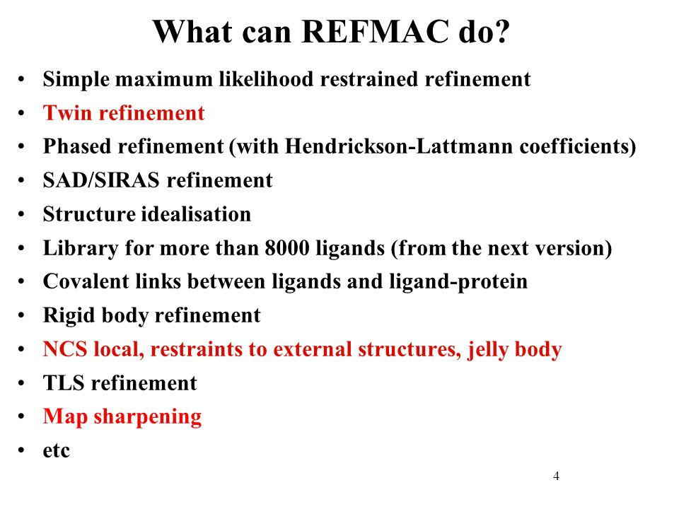 What can REFMAC do Simple maximum likelihood restrained refinement