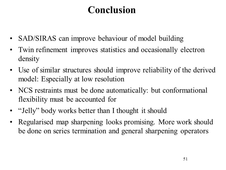 Conclusion SAD/SIRAS can improve behaviour of model building