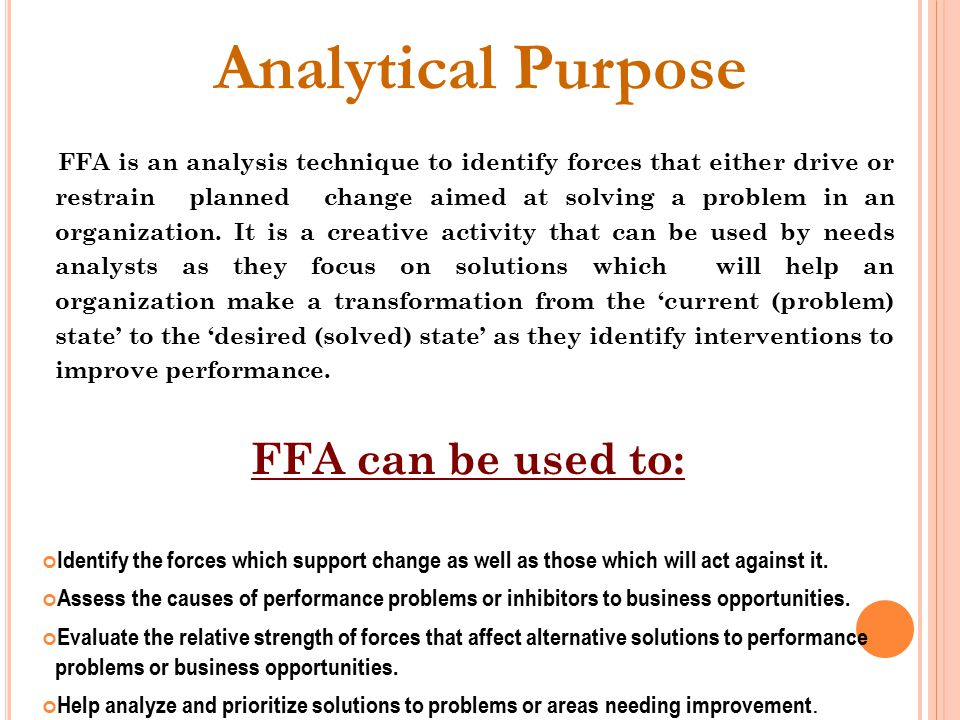 Analytical Purpose FFA can be used to: