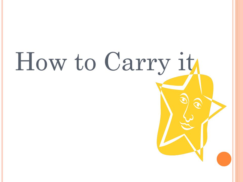 How to Carry it