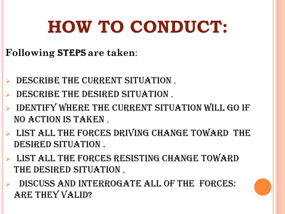 HOW TO CONDUCT: Following steps are taken: