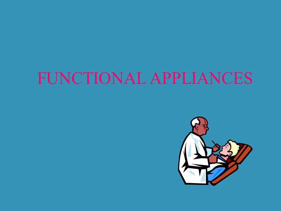 FUNCTIONAL APPLIANCES