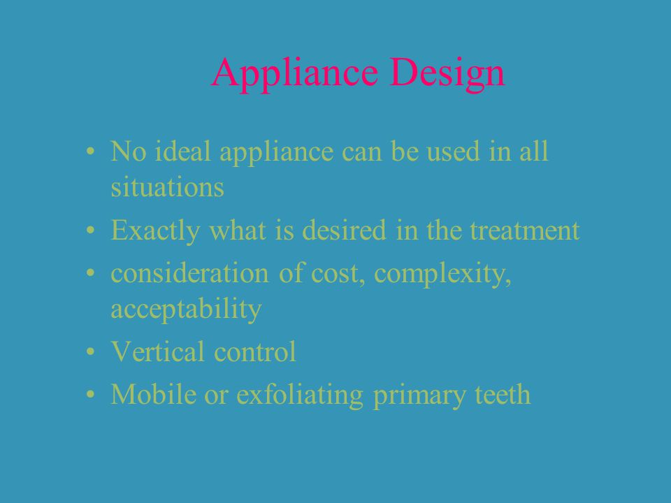 Appliance Design No ideal appliance can be used in all situations