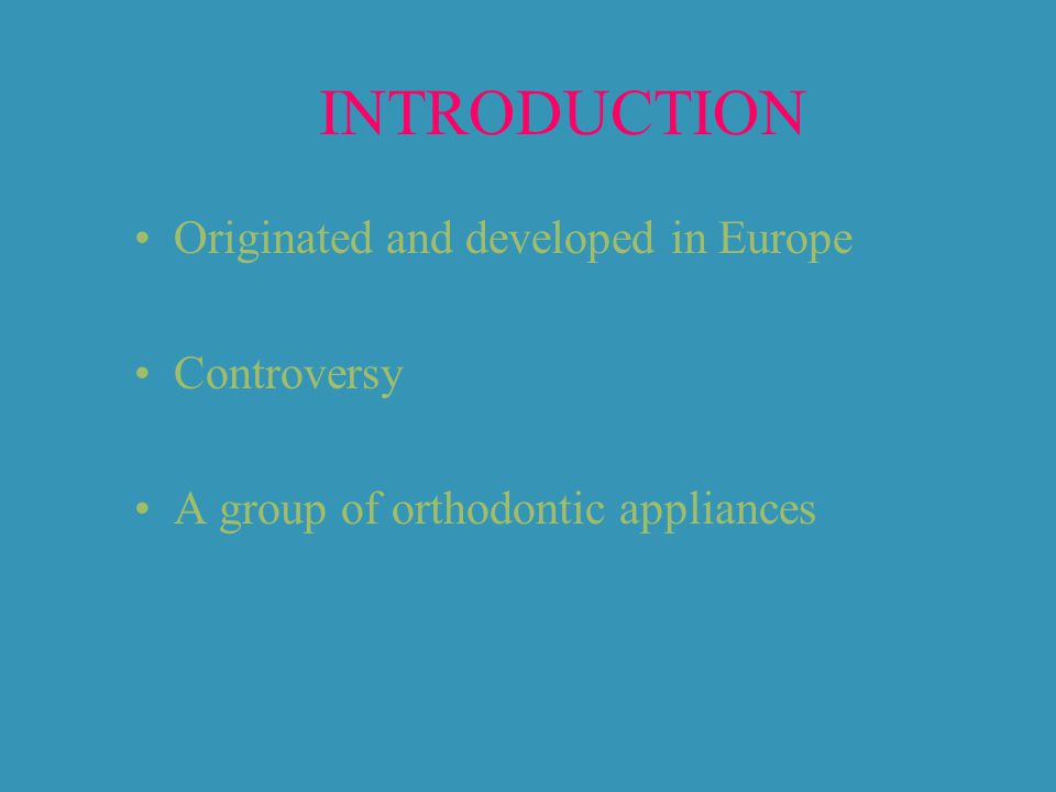INTRODUCTION Originated and developed in Europe Controversy