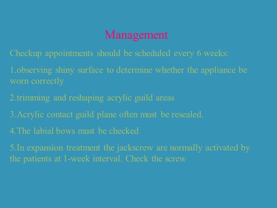 Management Checkup appointments should be scheduled every 6 weeks: