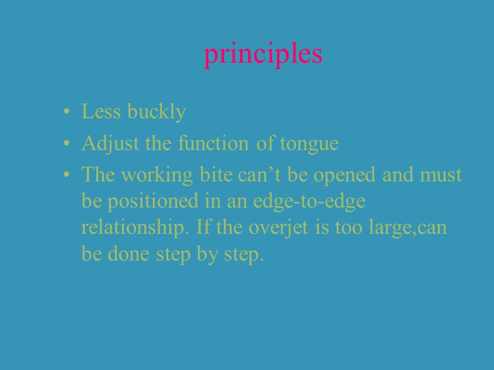 principles Less buckly Adjust the function of tongue